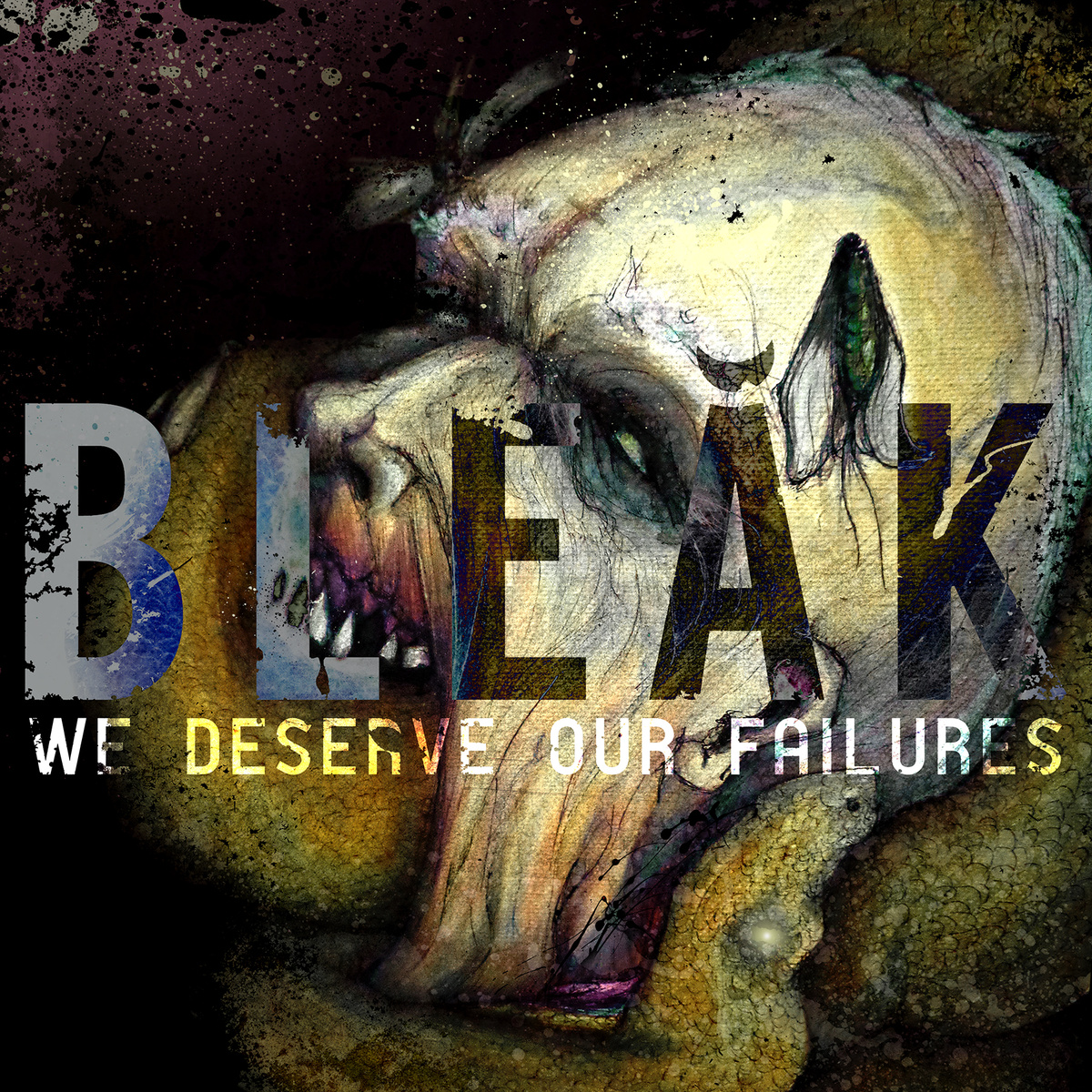 """We Deserve Our Failures"" by Bleak"