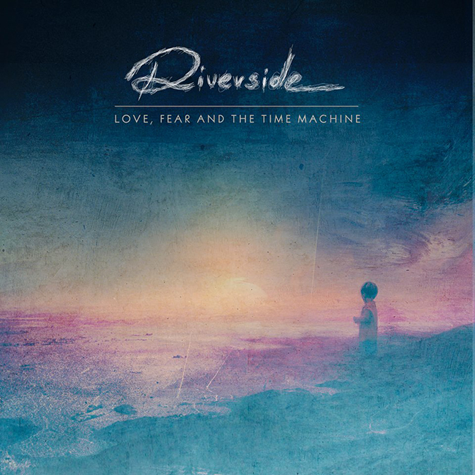 """Love, Fear and the Time Machine"" by Riverside"
